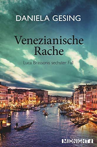 Venezianische Rache: Luca Brassonis sechster Fall (Ein Luca-Brassoni-Krimi 6) von [Gesing, Daniela]