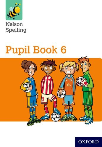 Nelson Spelling Pupil Book 6 Year 6/P7