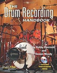 The Drum Recording Handbook: Music Pro Guides by Bobby Owsinski (2009-01-01)