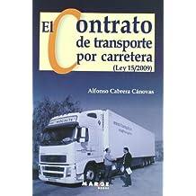 El contrato de transporte por carretera (Ley 15/2009) (Biblioteca de Logística)