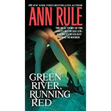 Green River, Running Red: The Real Story of the Green River Killer-America's Deadliest Serial Murderer: The Real Story of the Green River Killer-America's Deadliest Serial Murderer