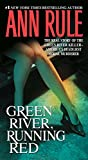 Green River, Running Red: The Real Story of the Green River Killer--America's Deadliest Serial Murderer (English Edition)