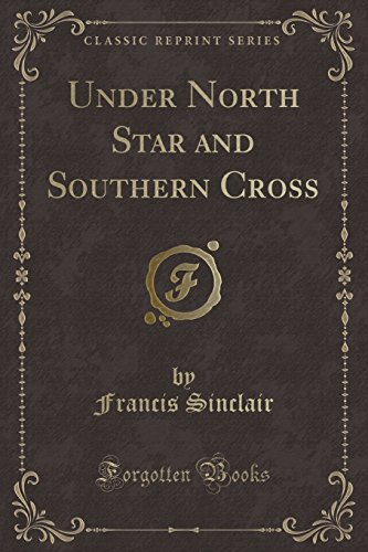 under-north-star-and-southern-cross-classic-reprint