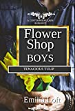 Tenacious Tulip: A M/M Contemporary Romance (Flower Shop Boys Book 3) (English Edition)