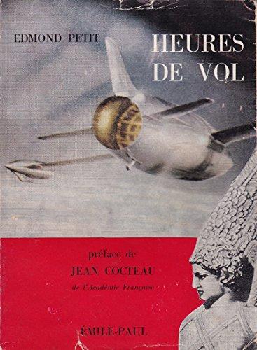 Edmond Petit. Heures de vol : Anthologie des aspects aéronautiques de la littérature. Préface de Jean Cocteau