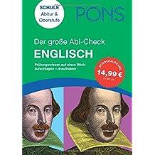PONS Der große Abi-Check Englisch: Aufschlagen - draufhaben: Die wichtigsten Fakten auf einen Blick
