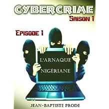 Cybercrime - Épisode 1x01 : L'arnaque nigériane