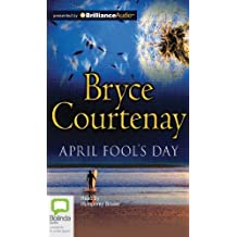 April Fool's Day by Bryce Courtenay (2012-03-05)
