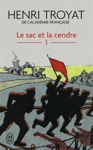Le sac et la cendre, Tome 1 : par Henri Troyat