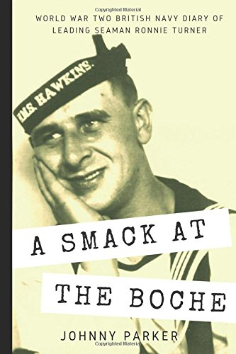a-smack-at-the-boche-world-war-two-british-navy-diary-of-leading-seaman-ronnie-turner-serving-on-the