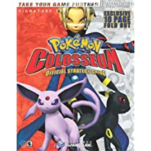 Pokemon (R) Colosseum Official Strategy Guide (Signature (Brady))
