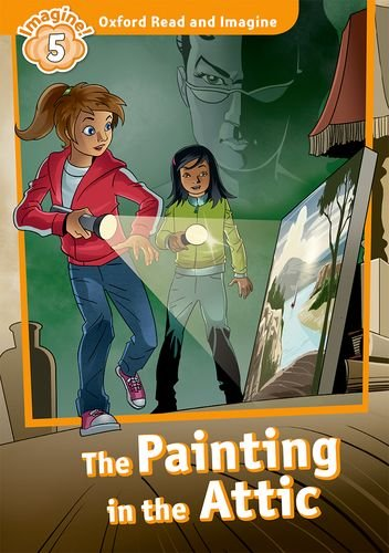 Oxford Read and Imagine: Level 5:: The Painting in the Attic por Paul Shipton