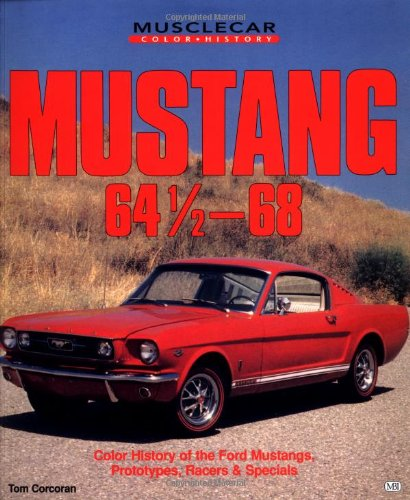 Mustang '64 1/2 '68 (Motorbooks International Muscle Car Color History) -