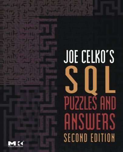 Joe Celko's SQL Puzzles and Answers, Second Edition, Second Edition (The Morgan Kaufmann Series in Data Management Systems) by Joe Celko (2006-10-05)