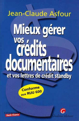 Mieux gerer ses credits documentaires 1e ed.