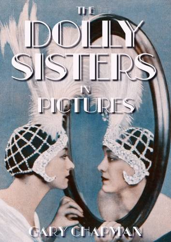 The The Dolly Sisters in Pictures por Gary Chapman Ph.D.