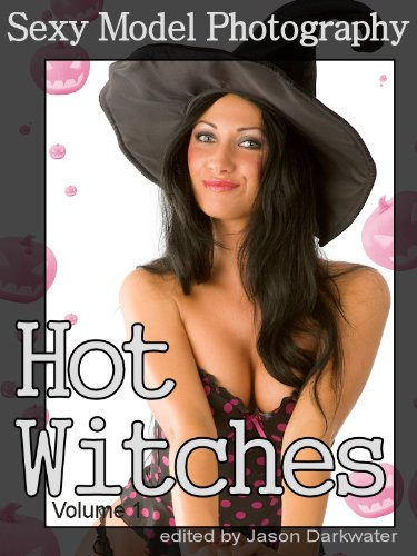 hy: Hot Witches - Sexy Girls, Babes & Women in Witch Costumes, Vol. 1 (English Edition) ()