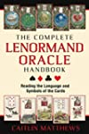 The Complete Lenormand Oracle Handboo...