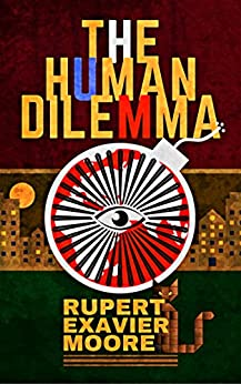 The Human Dilemma (English Edition) de [Moore, Rupert Exavier]