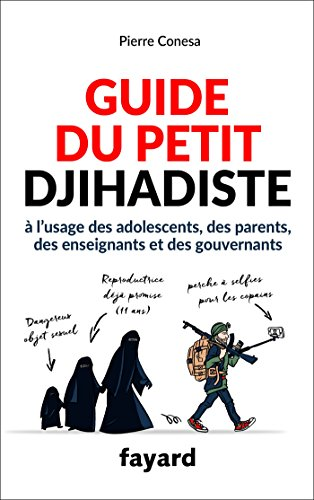 Guide du petit djihadiste par Pierre Conesa