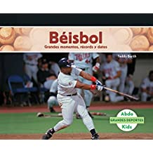 Beisbol: Grandes Momentos, Records y Datos (Baseball: Great Moments, Records, and Facts) (Grandes Deportes /Great Sports)
