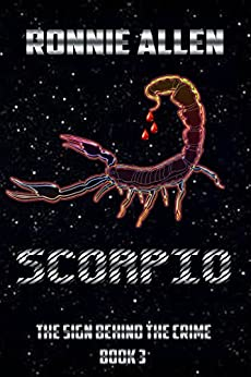 Scorpio: The Sign Behind the Crime ~ Book 3 by [Allen, Ronnie]