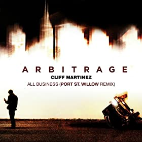 All Business (From Arbitrage Original Soundtrack)