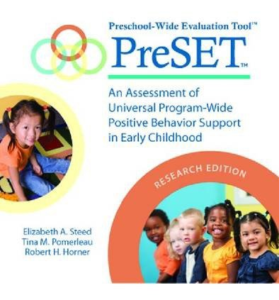Preschool-wide Evaluation Tool (preset), Manual & CD-rom: An Assessment of Universal Program-Wide Positive Behavior Support in Early Childhood (Mixed media product) - Common