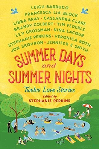 Summer Days and Summer Nights: Twelve Love Stories por Stephanie Perkins