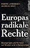 Europas radikale Rechte: Bewegungen und Parteien auf Straßen und in Parlamenten - Martin Langebach, Andreas Speit