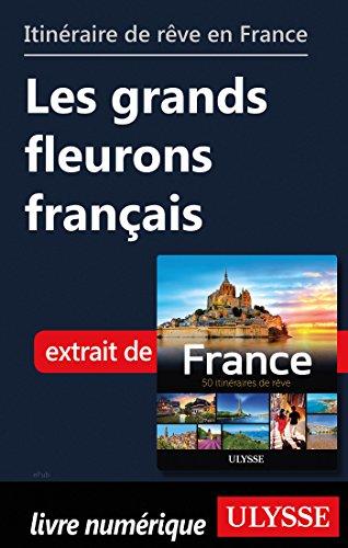 Descargar Libro Itinéraire de rêve en France - Les grands fleurons français de Collectif