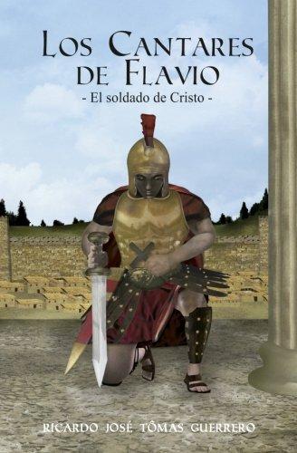 Los Cantares de Flavio - El Soldado de Cristo
