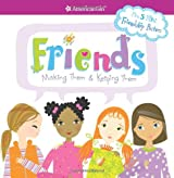 Friends: Making Them & Keeping Them [With 5 Mini Friendship Posters] (American Girl Library)