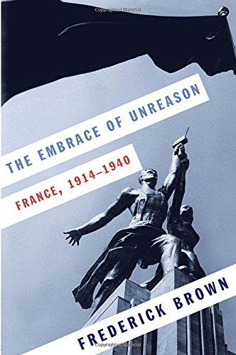 The Embrace of Unreason: France, 1914-1940 por Frederick Brown