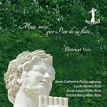 Anne-Catherine Picca, soprano : Mais voici que Pan de sa flûte recommence à jouer