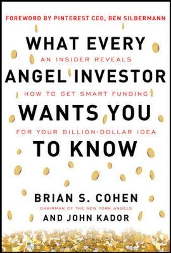what-every-angel-investor-wants-you-to-know-an-insider-reveals-how-to-get-smart-funding-for-your-bil