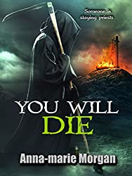 You Will Die: Someone is slaying priests (DI Giles suspense thriller series Book 2)