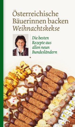 Normale Weihnachtskekse.österreichische Bäuerinnen Backen Weihnachtskekse Die Besten Rezepte Aus Allen Neun Bundesländern Regionale Jahreszeitenküche Einfache Rezepte