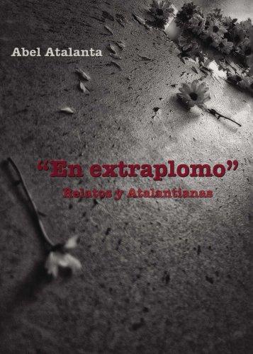 En extraplomo por Abel Atalanta