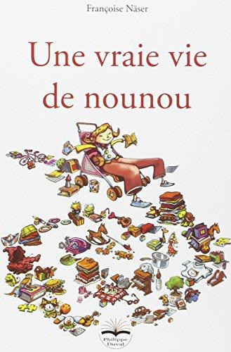 Une vraie vie de nounou par Françoise Näser