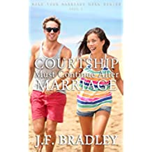 Courtship Must Continue After Marriage (Make Your Marriage Work, Solve Your Marital Problems, Add Spice To Your Marriage & Live A Happy Married Life Book 3) (English Edition)