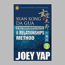Xuan Kong Da Gua 64 Gua Transformation Analysis 6 Relationships Method (English Edition)