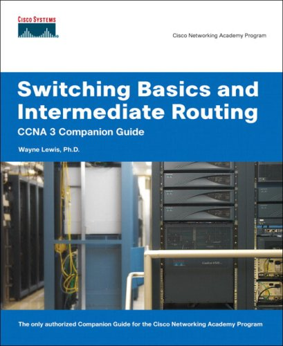 Switching Basics and Intermediate Routing CCNA 3 Companion Guide (Cisco Networking Academy) (Cisco Networking Academy Program) por Wayne Lewis
