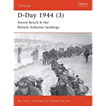 D-Day 1944 (3): Sword Beach & the British Airborne Landings (Campaign, Band 105)