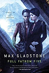 Full Fathom Five: A Novel of the Craft Sequence by Max Gladstone (2015-04-14)