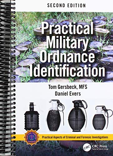 Practical Military Ordnance Identification, Second Edition (Practical Aspects of Criminal and Forensic Investigations) -