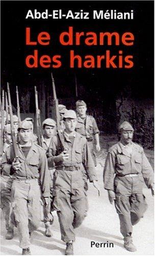 Le drame des harkis par Abd-El-Aziz Méliani