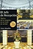 El jefe de recepción: Técnica de la recepción en un hotel de calidad (Laertes Enseñanza)