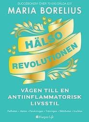 Hälsorevolutionen : vägen till en antiinflammatorisk livsstil : helheten, maten, forskningen, träningen, skönh