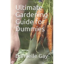 Ultimate Gardening Guide for Dummies